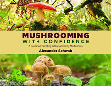 Mushrooming With Confidence A Guide To Safe Collecting Edible Mushrooms Book New