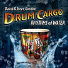 DAVID & STEVE GORDON Drum Cargo Rhythms Of Water CD NEU / Weltmusik/New Age/Yoga