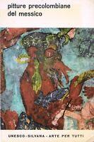 pitture precolombiane del messico bernal silvana editoriale d'arte arte per tutt