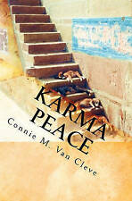 NEW Karma Peace: A Tale of Mystery, Magic and Madness by Connie M. Van Cleve