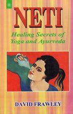Neti - Healing Secrets of Yoga and Ayurveda - David Frawley   P0126