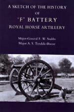 Sketch of the History of 'F' Battery Royal Horse Artillery: 2004 by F. W....