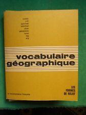 VOCABULAIRE GEOGRAPHIQUE LES FORMATIONS DE RELIEF 1966 DOCUMENTATION FRANCAISE
