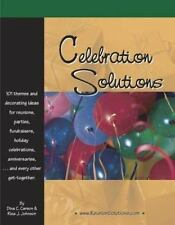 Celebration Solutions: 101 Themes and Decorating Ideas for Reunions,-ExLibrary