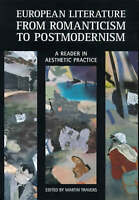 European Literature from Romanticism to Postmodernism: A Reader, , Very Good Boo