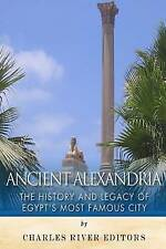NEW Ancient Alexandria: The History and Legacy of Egypt's Most Famous City