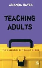 The Essential FE Toolkit: Teaching Adults by Amanda Hayes (2006, UK-Paperback)
