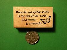 Inspirational Rubber Stamp, Caterpillar/Butterfly