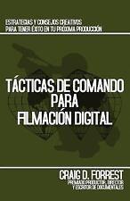 Tácticas de Comando para Filmación Digital by Craig D. Forrest (2011,...