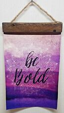 "BE BOLD Canvas Hanging Purple Banner 9"" x 13.5"" Sz w Wooden Top Frame A150"