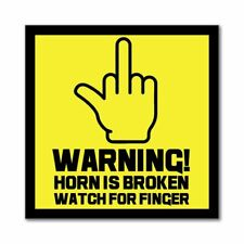 Warning Horn Is Broken Watch For Finger Rude Funny Road Rage Car Sticker Decal