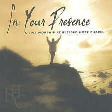 NEW In Your Presence - Live Worship At Blessed Hope Chapel (Audio CD)