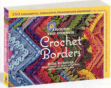 Around the Corner Crochet Borders: 150 Colorful, Creative Edging Designs with Ch