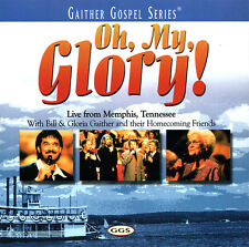 Bill & Gloria Gaither | Homecoming Friends - Oh, My Glory! CD 2000