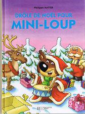 Drôle de noël pour Mini Loup * Philippe MATTER * Album Hachette * humour book