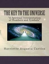 The Key Universe Spiritual Interpretation Numbers an by Curtiss Harriette August