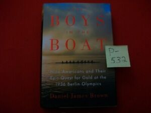 THE BOYS IN THE BOAT-9 AMERICANS EPIC QUEST FOR GOLD MEDAL AT THE 1936 OLYMPICS