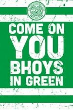 CELTIC FOOTBALL CLUB ~ COME ON YOU YOU BHOYS IN GREEN ~ 24x36 POSTER NEW/ROLLED!