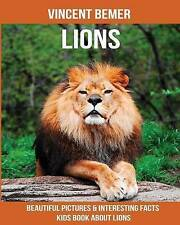 Lions Beautiful Pictures & Interesting Facts Kids Book about Lio by Bemer Vincen