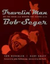 Travelin' Man: On the Road and Behind the Scenes with Bob Seger (Painted Turtle)