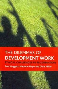 The dilemmas of development work: Ethical challenges in regeneration (Policy Pre