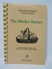 The Market Basket Maine Farmers' Market Nutrition Program Recipe Booklet