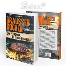 Petromax Outdoor-Kochbuch von CARSTEN BOTHE | DRAUSSEN KOCHEN | Dutch Oven