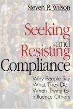 Seeking and Resisting Compliance: Why People Say What They Do When Trying to Inf