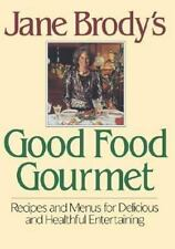 Jane Brody's Good Food Gourmet: Recipes and Menus for Delicious and Healthful En