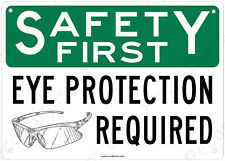 Safety First Eye Protection Required OSHA 14x10 Aluminum Sign Made in USA UV Pro