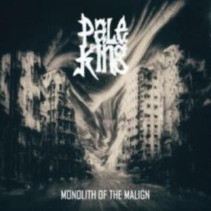 PALE KING: MONOLITH OF THE MALIGN [LP vinyl]