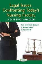 Legal Issues Confronting Today's Nursing Faculty : A Case Study Approach by Mar…