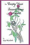 The Empty Nest the Second Time Around by Ejay Wyndesh (2006, Hardcover)