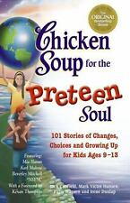 Chicken Soup for the Preteen Soul : Stories of Changes, Choices and Growing up f