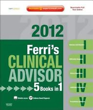 Ferri's Clinical Advisor 2012: 5 Books in 1, Expert Consult - Online and Print,