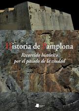 HISTORIA DE PAMPLONA: UN RECORRIDO HISTÓRICO POR EL PASADO DE LA CIUDAD