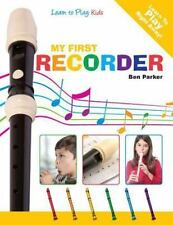 My First Recorder: Learn To Play: Kids
