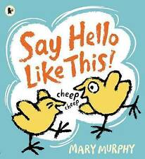 Say Hello Like This!, New, Murphy, Mary Book
