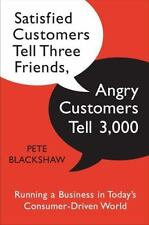 Satisfied Customers Tell Three Friends, Angry Customers Tell 3,000: Running a Bu