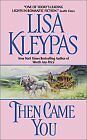 Then Came You (Avon Historical Romance) by Lisa Kleypas