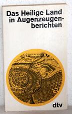 DAS HEILIGE LAND IN AUGENZEUGENBERICHTEN - Peter Gradenwitz (Hrsg)