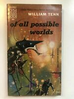 OF ALL POSSIBLE WORLDS by WILLIAM TENN PBO 1st Ed (1955) Ballantine 99 VINTAGE