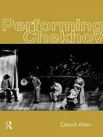 Performing Chekhov, Paperback by Allen, David, Brand New, Free P&P in the UK