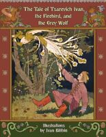 The Tale of Tsarevich Ivan, the Firebird, and the Grey Wolf by Afanasyev, Ale…