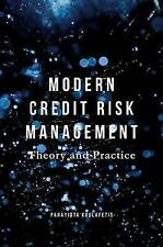 Administración de riesgos de crédito moderna: teoría y práctica: 2016 por panayiota..