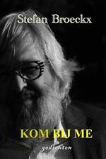 Kom Bij Me : Gedichten by Stefan Broeckx (2015, Paperback)
