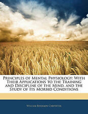 Principles of Mental Physiology: With Their Applications to the Training and Di