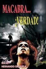 Macabra... �Verdad! by Roc�o Orihuela (2013, Paperback)