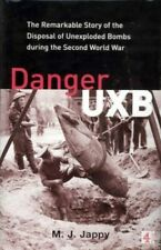 Danger UXB: The Remarkable Story of the Disposal of  by Melanie Jappy 0752219383