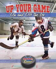 Up Your Game on and Off the Ice (Hockey Source) by Stuckey, Rachel